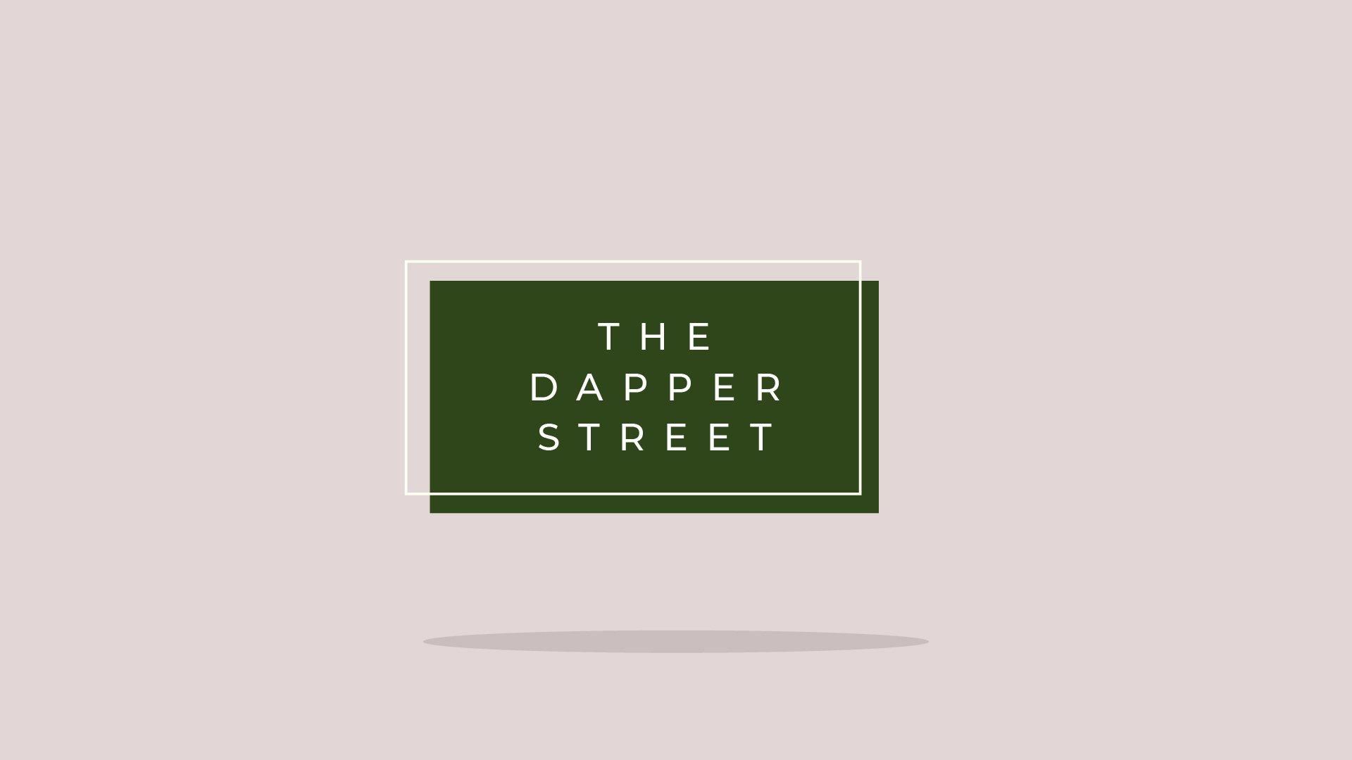 The Dapper Street